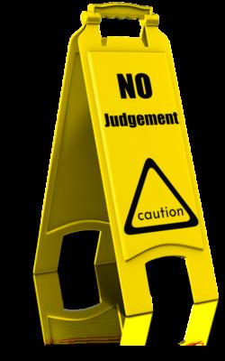 Caution Sign: No Judgement