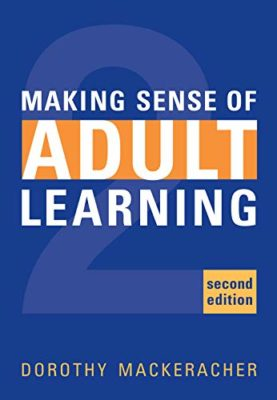 making sense of adult learning second edition text book by Dorothy Mackeracher